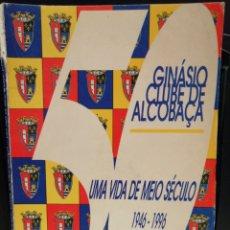 Colecionismo desportivo: LIBRO CINCUENTENARIO DEL GINASIO CLUBE DE ALCOBAÇA UNA VIDA DE MEDIO SIGLO.. Lote 209037408