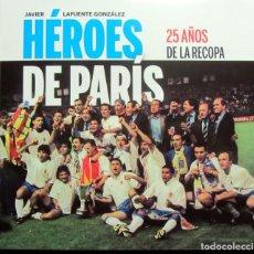 Coleccionismo deportivo: LIBRO FÚTBOL LOS HÉROES DE PARIS 25 AÑOS RECOPA REAL ZARAGOZA GOL DE NAYIM JAVIER LAFUENTE 1995-2020. Lote 209057522