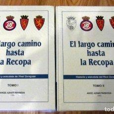 Coleccionismo deportivo: II TOMOS EL LARGO CAMINO HASTA LA RECOPA HISTORIA Y ANECDOTA DEL REAL ZARAGOZA ANGEL AZNAR 1995. Lote 209057547