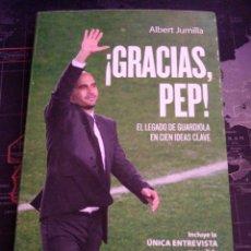 Coleccionismo deportivo: GRACIAS PEP ALBERT JUMILLA EL LEGADO DE GUARDIOLA EN 100 IDEAS CLAVE PEP GUARDIOLA FUTBOL. Lote 209310630