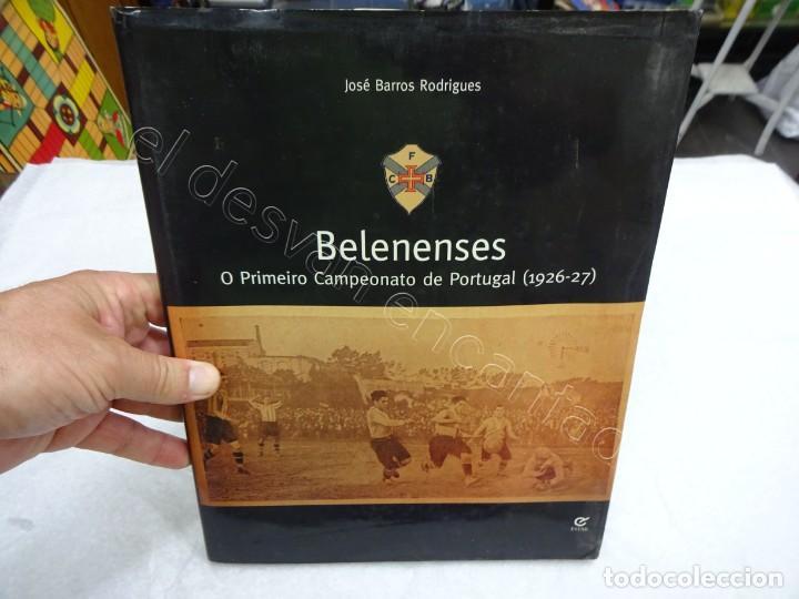 BELENENSES. O PRIMEIRO CAMPEONATO DE PORTUGAL (1926-1927) .FUTEBOL PORTUGUES (Coleccionismo Deportivo - Libros de Fútbol)