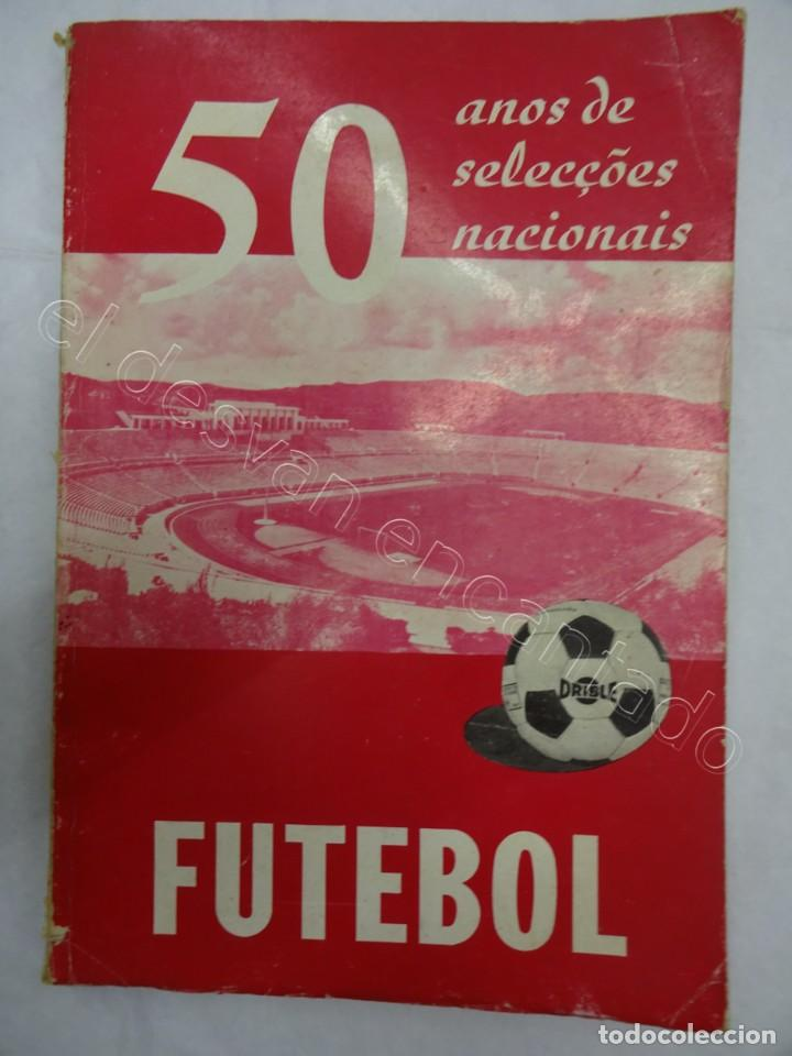 50 ANOS DE SELECÇOES NACIONAIS. FUTEBOL (Coleccionismo Deportivo - Libros de Fútbol)