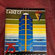 Coleccionismo deportivo: LIBRO 75 AÑOS DEL CADIZ CF. Lote 210242215