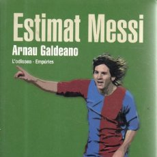 Coleccionismo deportivo: LIBRO ESTIMAT MESSI DE ARNAU GALDEANO. Lote 210271253