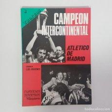 Coleccionismo deportivo: 1975. CAMPEON INTERCONTINENTAL. ATLETICO DE MADRID - COMENTA LUIS ARAGONES - ED. MIRASIERRA - 1975. Lote 210453913