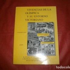 Coleccionismo deportivo: VIVENCIAS DE LA OLÍMPICA Y SU ENTORNO VICTORIANO (MÁLAGA FÚTBOL) TOMO I - A. RICARDO LUJÁN. Lote 210529291
