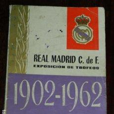 Coleccionismo deportivo: ANTIGUO CATALOGO DE LA EXPOSICION DE TROFEOS DEL REAL MADRID C. DE FUTBOL - AÑOS 1902 / 1962 - CELEB. Lote 210646865
