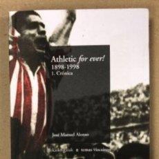 Coleccionismo deportivo: ATHLETIC FOR EVER! 1898-1998. 1. CRÓNICA. JOSÉ MANUEL ALONSO. TEMAS VIZCAÍNOS 2012.. Lote 154386846