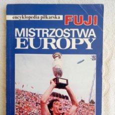 "Coleccionismo deportivo: ENCYKLOPEDIA PILKARSKA FUJI. ""MISTRZOSTWA EUROPY"".. Lote 212554280"