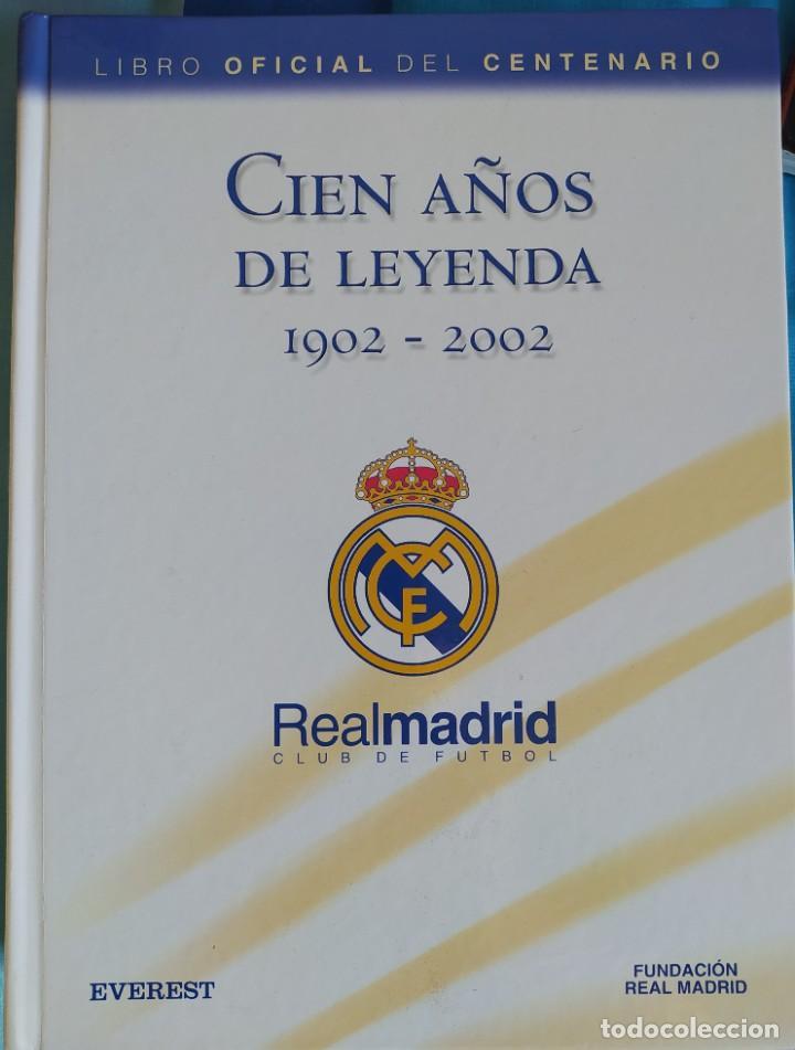 LIBRO CIEN AÑOS DE LEYENDA 1902-2002. REAL MADRID - LIBRO OFICIAL CENTENARIO - ED. EVEREST, AÑO 2002 (Coleccionismo Deportivo - Libros de Fútbol)