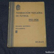 Coleccionismo deportivo: (M) ATH BILBAO - SAN SEBASTIAN - LIBRO FEDERACIÓN VIZCAINA DE FUTBOL 1913 / 1936 RESUMEN. Lote 213538335