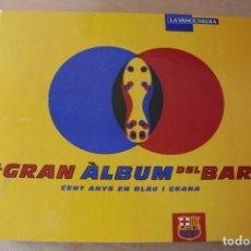 Coleccionismo deportivo: GRAN ALBUM DEL BARÇA.100 ANYS BLAU I GRANA. LA VANGUARDIA.. Lote 213773823