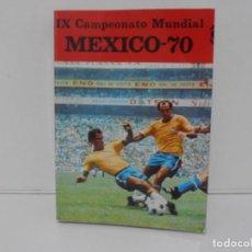 Coleccionismo deportivo: LIBRO, IX CAMPEONATO MUNDIAL DE FUTBOL, MEXICO 70, PRIMERA EDICON, RAMIREZ Y LOZAO. Lote 213815491