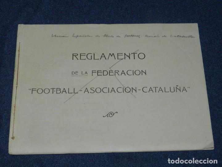 LIBRO REGLAMENTO DE LA FEDERACIÓN FOOTBALL ASOCIACIÓN CATALUÑA 1912 / 1913, MUY RARO (Coleccionismo Deportivo - Libros de Fútbol)