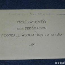 Coleccionismo deportivo: LIBRO REGLAMENTO DE LA FEDERACIÓN FOOTBALL ASOCIACIÓN CATALUÑA 1912 / 1913, MUY RARO. Lote 214433251