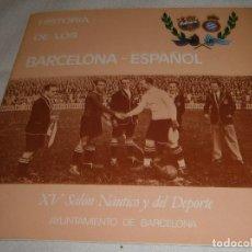 Coleccionismo deportivo: HISTORIA DE LOS BARCELONA_ESPAÑOL XV SALON NAUTICO Y DEL DEPORTE BARCELONA 1975-76. Lote 214858888