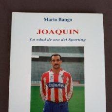 Collectionnisme sportif: JOAQUÍN, LA EDAD DE ORO DEL SPORTING. MARIO BANGO. EDITA AZUZEL.. Lote 215198878
