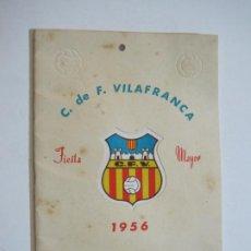 Coleccionismo deportivo: C.F. VILAFRANCA-FIESTA MAYOR 1956-LIBRETO PROGRAMA CON FOTOS-VER FOTOS-(V-21.938). Lote 215288412
