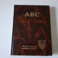 Collectionnisme sportif: HISTORIA DEL SEVILLA FC - ABC - COMPLETO Y EN MUY BUEN ESTADO. Lote 215432386