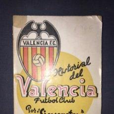 Coleccionismo deportivo: HISTORIAL DEL VALENCIA FUTBOL CLUB. POR SINCERATOR. 1941. PRIMERA EDICIÓN.. Lote 215456318