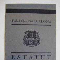 Coleccionismo deportivo: FC BARCELONA-ESTATUT DEL FUTBOL CLUB BARCELONA--VER FOTOS-(V-22.019). Lote 215582996