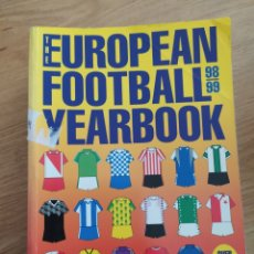 Coleccionismo deportivo: 2.2 THE EUROPEAN FOOTBALL YEARBOOK 98/99. FÚTBOL EUROPEO GUÍA ANUAL. MIKE HAMMOND. Lote 216688775