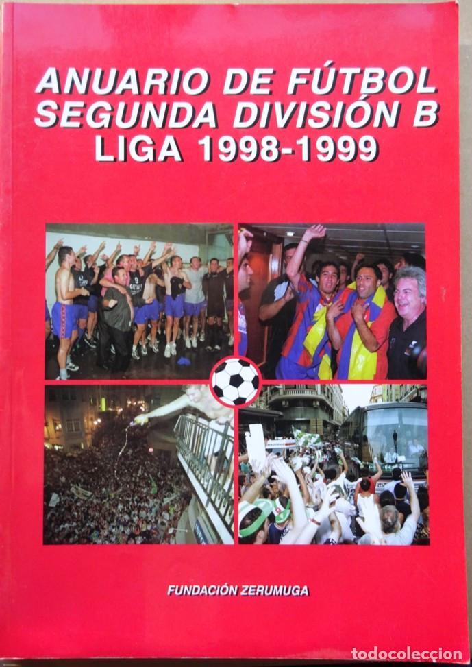 ANUARIO DE FÚTBOL SEGUNDA DIVISIÓN B LIGA 1998-1999 (Coleccionismo Deportivo - Libros de Fútbol)