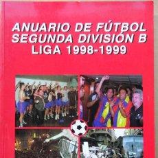 Coleccionismo deportivo: ANUARIO DE FÚTBOL SEGUNDA DIVISIÓN B LIGA 1998-1999. Lote 217031285