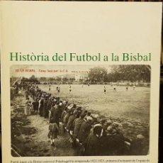 Coleccionismo deportivo: HISTÒRIA DEL FUTBOL A LA BISBAL. Lote 217034613