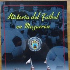 Coleccionismo deportivo: HISTORIA DEL FÚTBOL EN MAZARRÓN. Lote 217034700