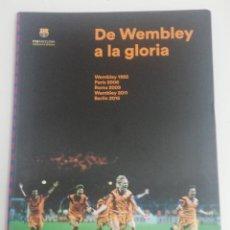 Coleccionismo deportivo: DE WEMBLEY A LA GLORIA - LIBRO - MUNDO DEPORTIVO - BARÇA - KOEMAN. Lote 229633725