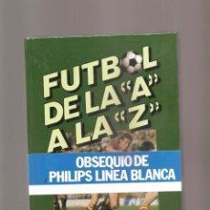 Coleccionismo deportivo: 2434. FUTBOL DE LA A LA Z. JOSE Mª CASANOVAS Y JOAN VALLS. Lote 217949367