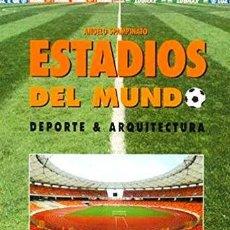 Collectionnisme sportif: ESTADIOS DEL MUNDO DEPORTE & ARQUITECTURA - ANGELO SPAMPINATO. Lote 218021796