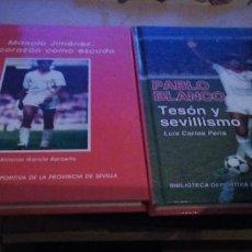 Coleccionismo deportivo: DOS LIBROS DE FIGURAS DEL SEVILLISMO: PABLO BLANCO Y MANOLO JIMENEZ. Lote 218248206