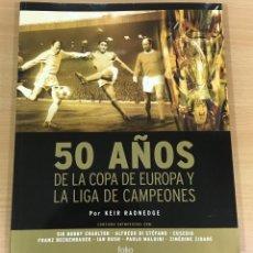 Coleccionismo deportivo: LIBRO DE FÚTBOL - 50 AÑOS DE LA COPA DE EUROPA Y LIGA DE CAMPEONES. EDICIONES FOLIO, 2006. Lote 218250730
