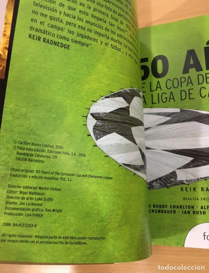 Coleccionismo deportivo: LIBRO DE FÚTBOL - 50 AÑOS DE LA COPA DE EUROPA Y LIGA DE CAMPEONES. EDICIONES FOLIO, 2006 - Foto 5 - 218250730