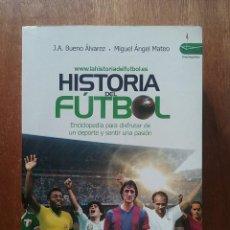 Coleccionismo deportivo: HISTORIA DEL FUTBOL, J A BUENO ALVAREZ, MIGUEL ANGEL MATEO, ENCICLOPEDIA DEPORTE, EDAF, 2010. Lote 218848867