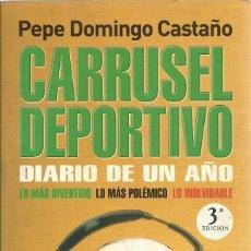 Coleccionismo deportivo: CARRUSEL DEPORTIVO DIARIO DE UN AÑO - PEPE DOMINGO CASTAÑO. Lote 218894630