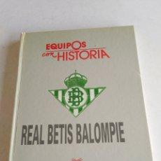 Coleccionismo deportivo: LIBRO REAL BETIS BALOMPIE ( EQUIPOS CON HISTORIA ). Lote 218982066