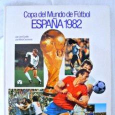 Coleccionismo deportivo: LIBRO COPA DEL MUNDO DE FUTBOL ESPAÑA 1982 , CEDAG, S.A. 1982. Lote 218994146