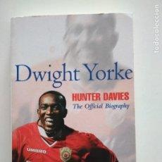 Coleccionismo deportivo: DWIGHT YORKE - HUNTER DAVIES. Lote 218998630