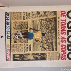 Coleccionismo deportivo: O GLOBO DE TODAS AS COPAS PERIÓDICO OGLOBO DE TODAS LAS COPAS BRASILEÑAS EDICIÓN EN PORTUGUÉS FÚTBOL. Lote 219019902