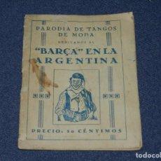 Coleccionismo deportivo: FC BARCELONA - BARÇA EN LA ARGENTINA, PARODIA DE TANGOS DE MODA, 1928, ILUSTRADO. Lote 219303631