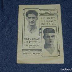 Coleccionismo deportivo: LAS GRANDES FIGURAS DEL FUTBOL, OLIVERAS Y FELIU, UNIO ESPORTIVA SANS, PUBLICACIONES GLOBUS, 1924. Lote 219304106