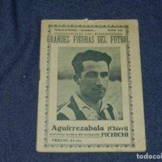 Coleccionismo deportivo: ATH BILBAO - AGUIRREZABALA ( CHIRRI ) PICHICHI, GRANDES FUGURAS DEL FUTBOL, PUBLICACIONES GLOBUS. Lote 219304207