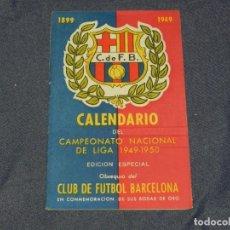 Coleccionismo deportivo: CF BARCELONA - CALENDARIO DEL CAMPEONATO NACIONAL DE LIGA 1949 - 1950, CONMEMORACION BODAS DE ORO. Lote 219304686