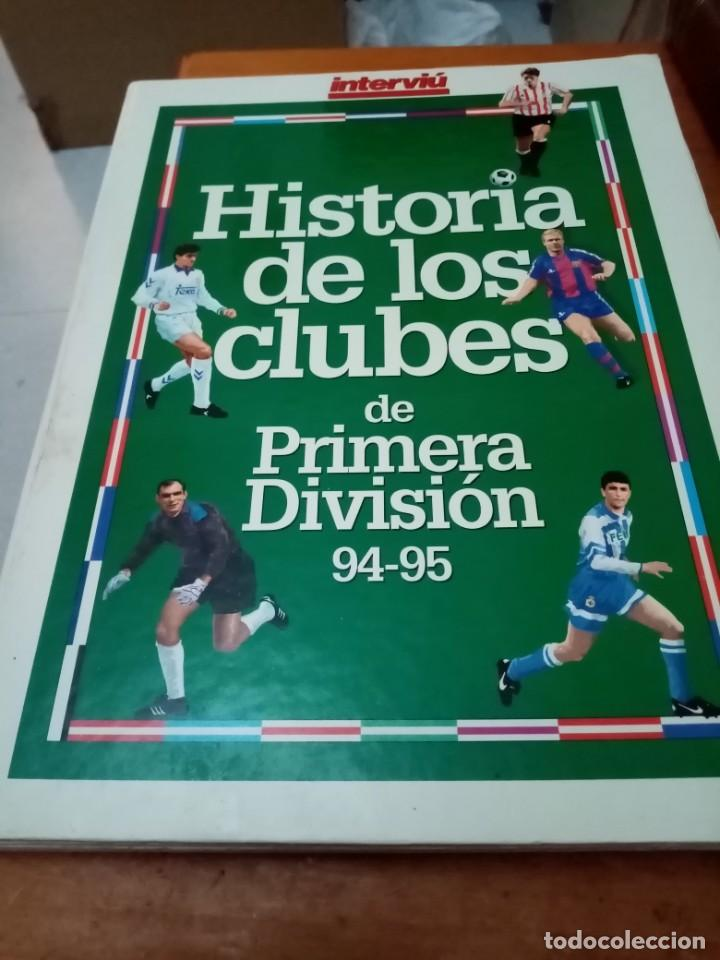 HISTORIA DE LOS CLUBES DE PRIMERA DIVISIÓN 94 - 95. INTERVIU. EST1B1 (Coleccionismo Deportivo - Libros de Fútbol)