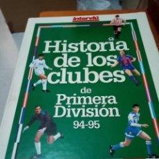 Coleccionismo deportivo: HISTORIA DE LOS CLUBES DE PRIMERA DIVISIÓN 94 - 95. INTERVIU. EST1B1. Lote 219351733
