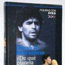Coleccionismo deportivo: DIEGO A. MARADONA ¿DE QUÉ PLANETA VINISTE? / JUAN IGNACIO GALLARDO / DIARIO MARCA EN MADRID 2002. Lote 219652675