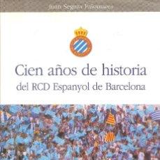 Collectionnisme sportif: CIEN AÑOS DE HISTORIA DEL RCD ESPANYOL DE BARCELONA. Lote 220361547